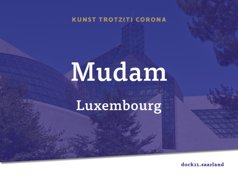 Kunst trotz(t) Corona - Mudam Luxembourg