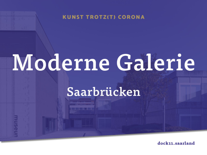 Kunst trotz(t) Corona – Moderne Galerie Saarbrücken