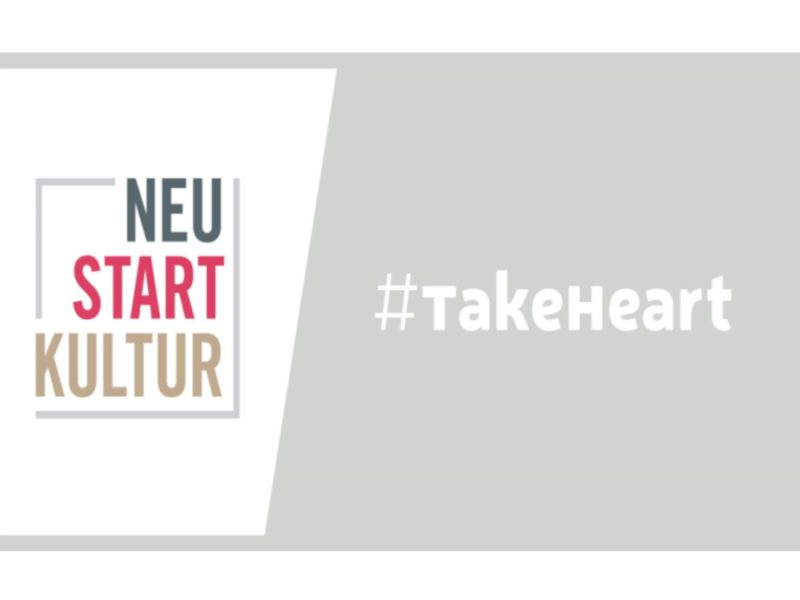 NEUSTART KULTUR: #TakeHeart 1